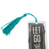 Salt & Light, Let Go and Let God Tassel Bookmark, 2 1/4 x 7 inches