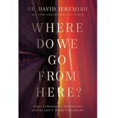 Where Do We Go from Here, by David Jeremiah, Hardcover
