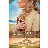 Waves of Mercy, by Lynn Austin