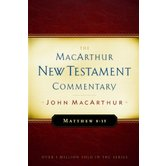 Matthew 8-15, The MacArthur New Testament Commentary, by John MacArthur, Hardcover