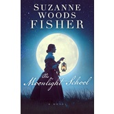 The Moonlight School: A Novel, by Suzanne Woods Fisher, Paperback