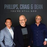 You're Still God, by Phillips, Craig & Dean, CD