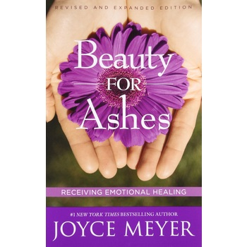 Beauty for Ashes: Receiving Emotional Healing, by Joyce Meyer, Paperback