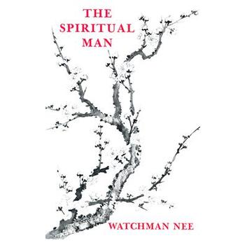 The Spiritual Man, by Watchman Nee