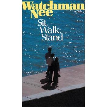 Sit, Walk, Stand, by Watchman Nee
