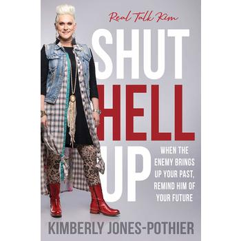 Shut Hell Up, by Kimberly Jones-Pothier, Paperback