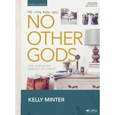 No Other Gods: The Unrivaled Pursuit of God Bible Study Book, by Kelly Minter, Paperback