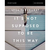 It's Not Supposed To Be This Way Study Guide, by Lysa TerKeurst, Paperback