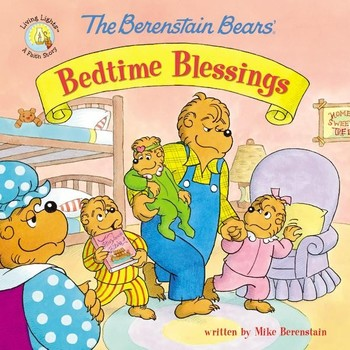 The Berenstain Bears' Bedtime Blessings, by Mike Berenstain, Paperback