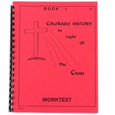 Colorado History in Light of the Cross Elementary Worktext Book 1, 49 Pages, Grades 3-6