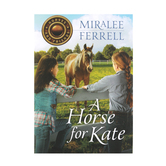 A Horse for Kate, Horses and Friends Series, Book 1, by Miralee Ferrell, Paperback