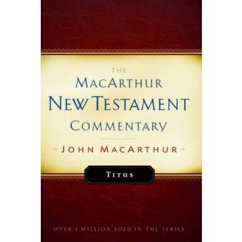 Titus, The MacArthur New Testament Commentary, by John MacArthur, Hardcover