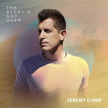 The Story's Not Over, by Jeremy Camp, CD