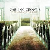 The Altar and the Door, by Casting Crowns, CD