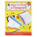 Teacher Created Resources, How to Write a Paragraph Workbook, Reproducible, 48 Pages, Grades 3-5