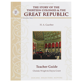 Memoria Press The Story of the Thirteen Colonies and the Great Republic Teacher Guide, 2nd Ed