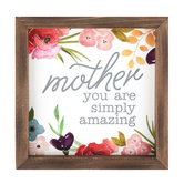 Collins Painting & Design, Mother You Are Simply Amazing Framed Sign, Wood, 7 x 7 x 1 1/2 inches