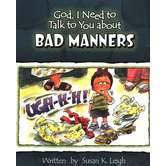 God, I Need to Talk to You about Bad Manners, by Susan K. Leigh, Paperback