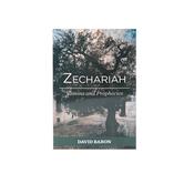 Zechariah: Visions & Prophecies, by David Baron, Paperback