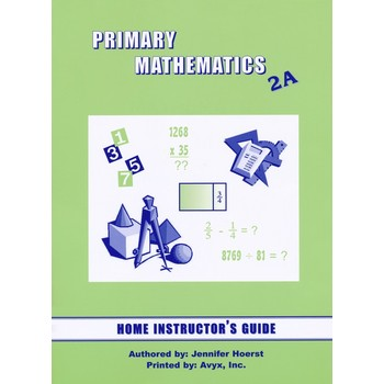 Primary Mathematics Home Instructor's Guide Level 2A for Singapore Math U.S. and 3rd Ed, Grades 2-3