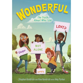 Wonderful: The Truth About Who I Am, by Stephen Kendrick, Alex Kendrick, & Amy Parker