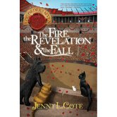 The Fire, the Revelation & the Fall, The Epic Order Of The Seven, Book 6, by Jenny Cote, Paperback