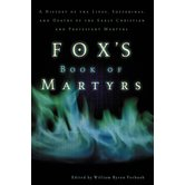 Fox's Book Of Martyrs, by William Byron Forbush