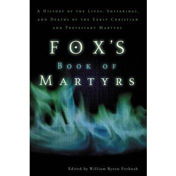 Fox's Book Of Martyrs, by William Byron Forbush