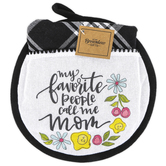 Brownlow Gifts, My Favorite People Call Me Mom Hot Pad & Tea Towel Set, Cotton, 2 Pieces