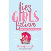 Lies Girls Believe, by Dannah Gresh and Nancy DeMoss Wolgemuth, Paperback