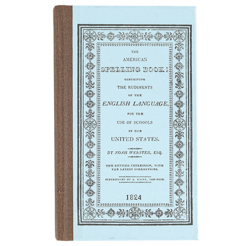 The American Spelling Book by Noah Webster, Grades 1-12