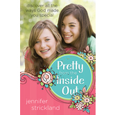 Pretty from the Inside Out: God Made You Special, by Jennifer Strickland, Paperback