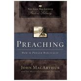 Preaching: How to Preach Biblically, by John F. MacArthur, Paperback