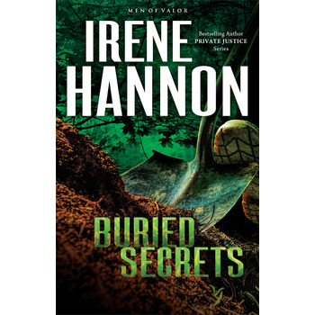 Buried Secrets: A Novel, Men of Valor Series, Book 1, by Irene Hannon