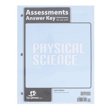 BJU Press, Physical Science Assessments Answer Key, 6th Edition, Grade 9