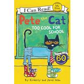 Pete the Cat: Too Cool for School, My First I Can Read, by James Dean & Kimberly Dean, Paperback
