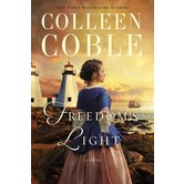 Freedom's Light: A Novel, by Colleen Coble