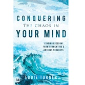 Conquering the Chaos in Your Mind, by Eddie Turner, Paperback