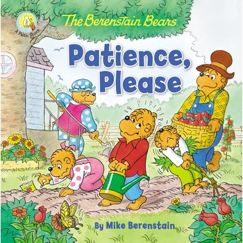 The Berenstain Bears Patience, Please, by Mike Berenstain, Paperback