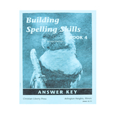 Christian Liberty Press, Building Spelling Skills Book 4 Answer Key, 2nd Ed, Paperback, 35 Pages, Grade 4
