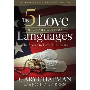 The 5 Love Languages Military Edition: The Secret to Love That Lasts, by Gary Chapman & Jocelyn Green