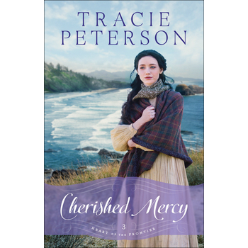 Cherished Mercy, Heart of the Frontier, Book 3, by Tracie Peterson