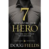 7 Ways to Be Her Hero: The One She's Been Waiting for