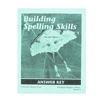 Christian Liberty Press, Building Spelling Skills Book 1 Answer Key, 2nd Ed, Paperback, 18 Pages, Grade 1