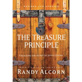 The Treasure Principle: Revised and Updated, by Randy Alcorn, Hardcover