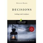 Lifeguide Bible Studies Series: Decisions: Seeking God's Guidance