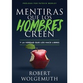 Mentiras Que los Hombres Creen, by Robert Wolgemuth, Paperback