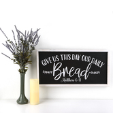 Matthew 6:11 Give Us This Day Our Daily Bread Wall Plaque, MDF, White and Black, 24 1/4 x 12 3/8 x 1 3/8 inches
