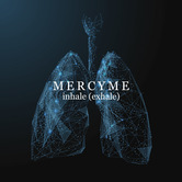Inhale Exhale, by MercyMe, CD