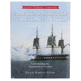 Master Books, America's Struggle to Become a Nation: Student, by Rick and Marilyn Boyer, Grades 4-6